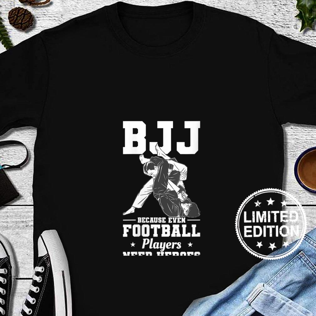 Womens BJJ Because Even Football Players Need Heroes Shirt long sleeved