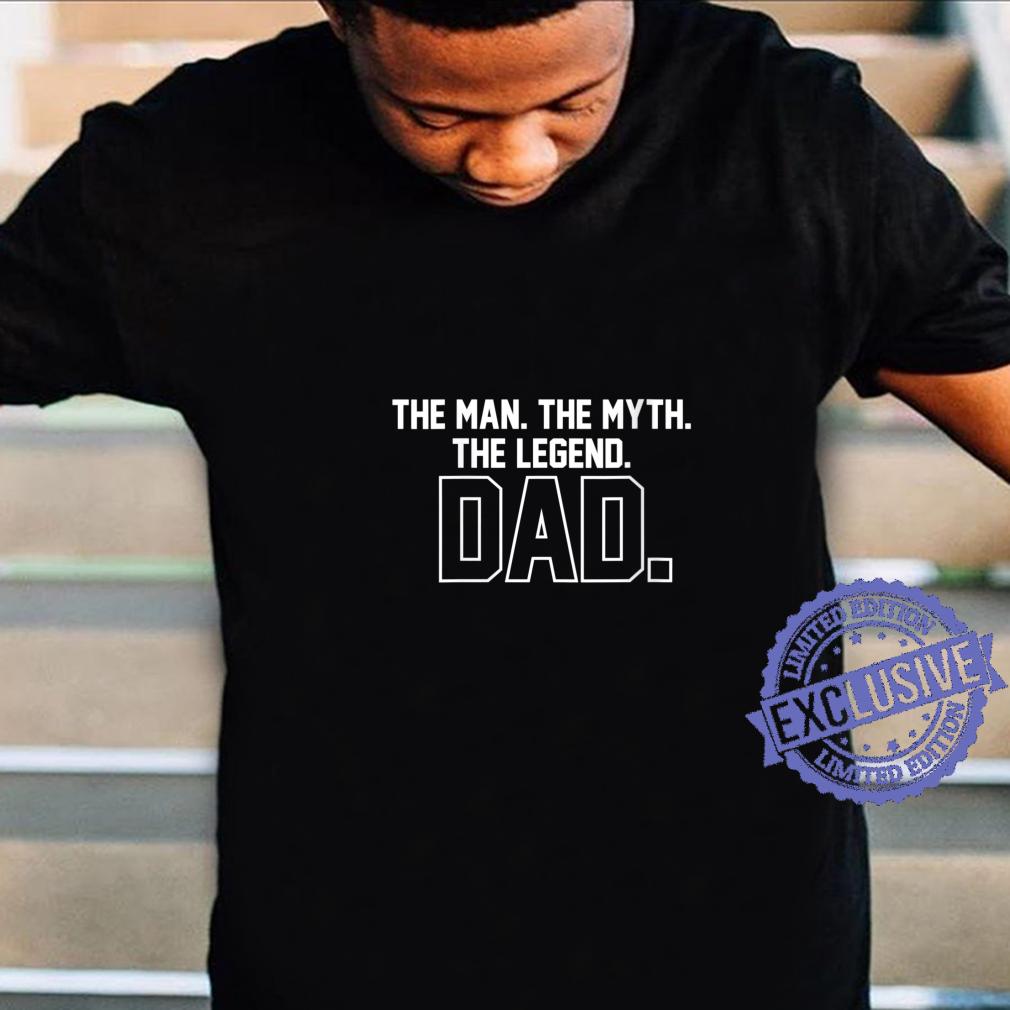 Womens Dad The Man, The Myth, The Legend Shirt