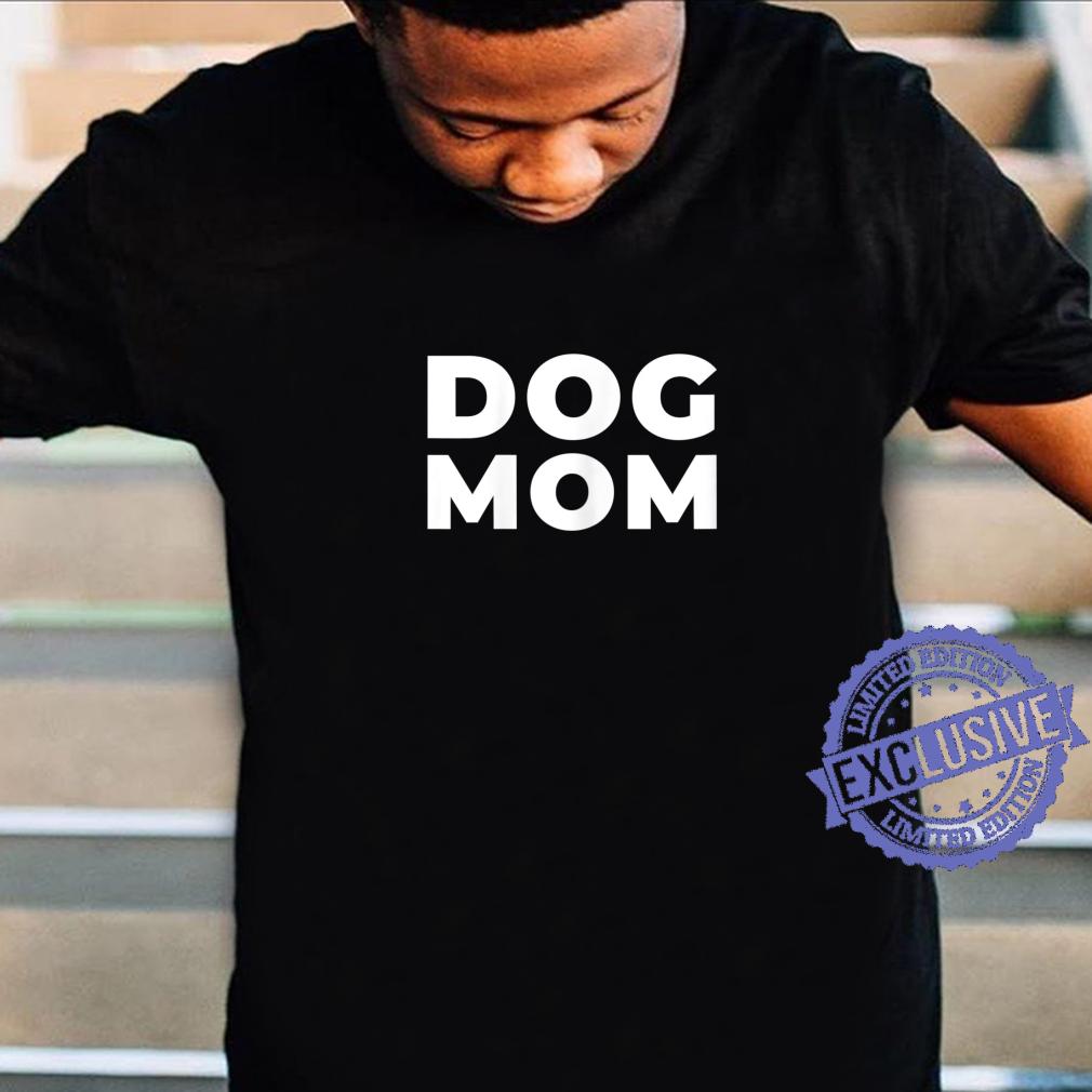 Womens Dog Mom Shirt
