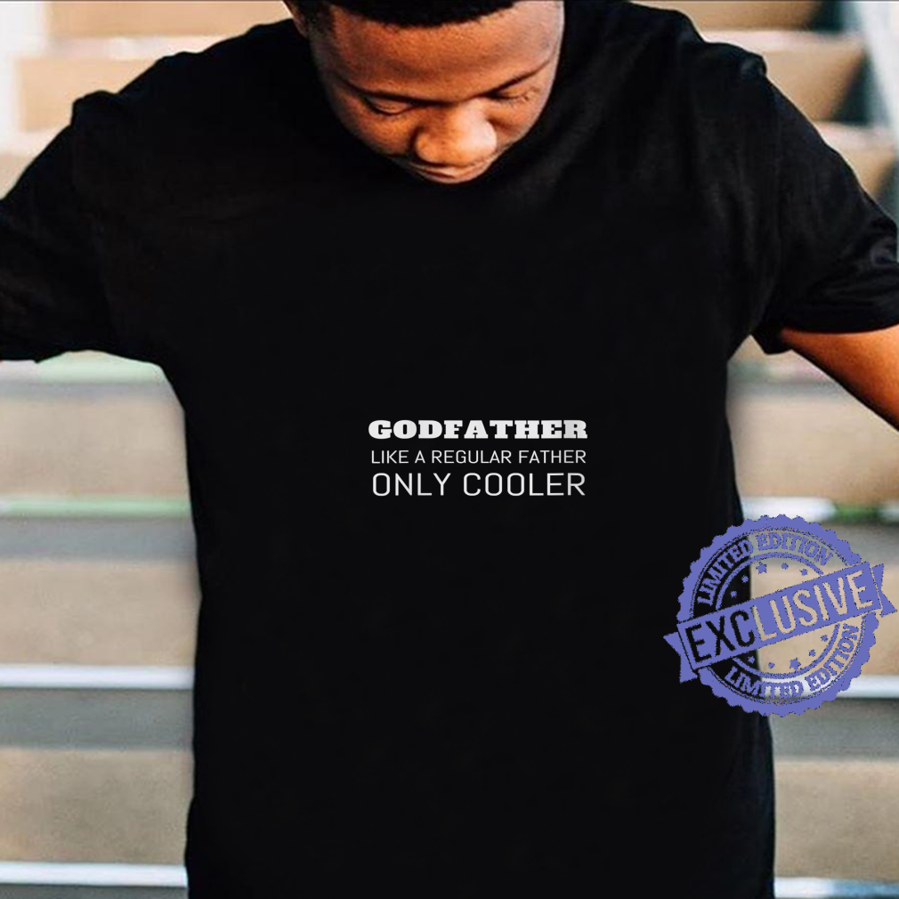 Womens Godfather Like A Regular Father Only Cooler Saying Shirt