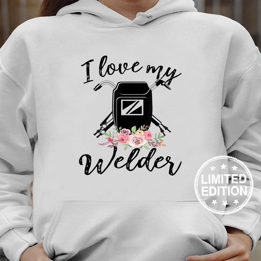 Womens I Love My Welder Floral Welder Wife Mother's Da Shirt hoodie