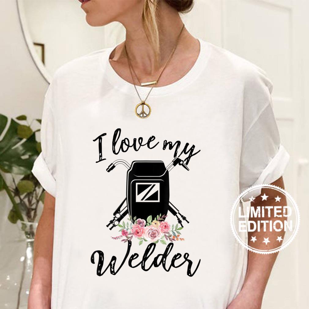 Womens I Love My Welder Floral Welder Wife Mother's Da Shirt ladies tee