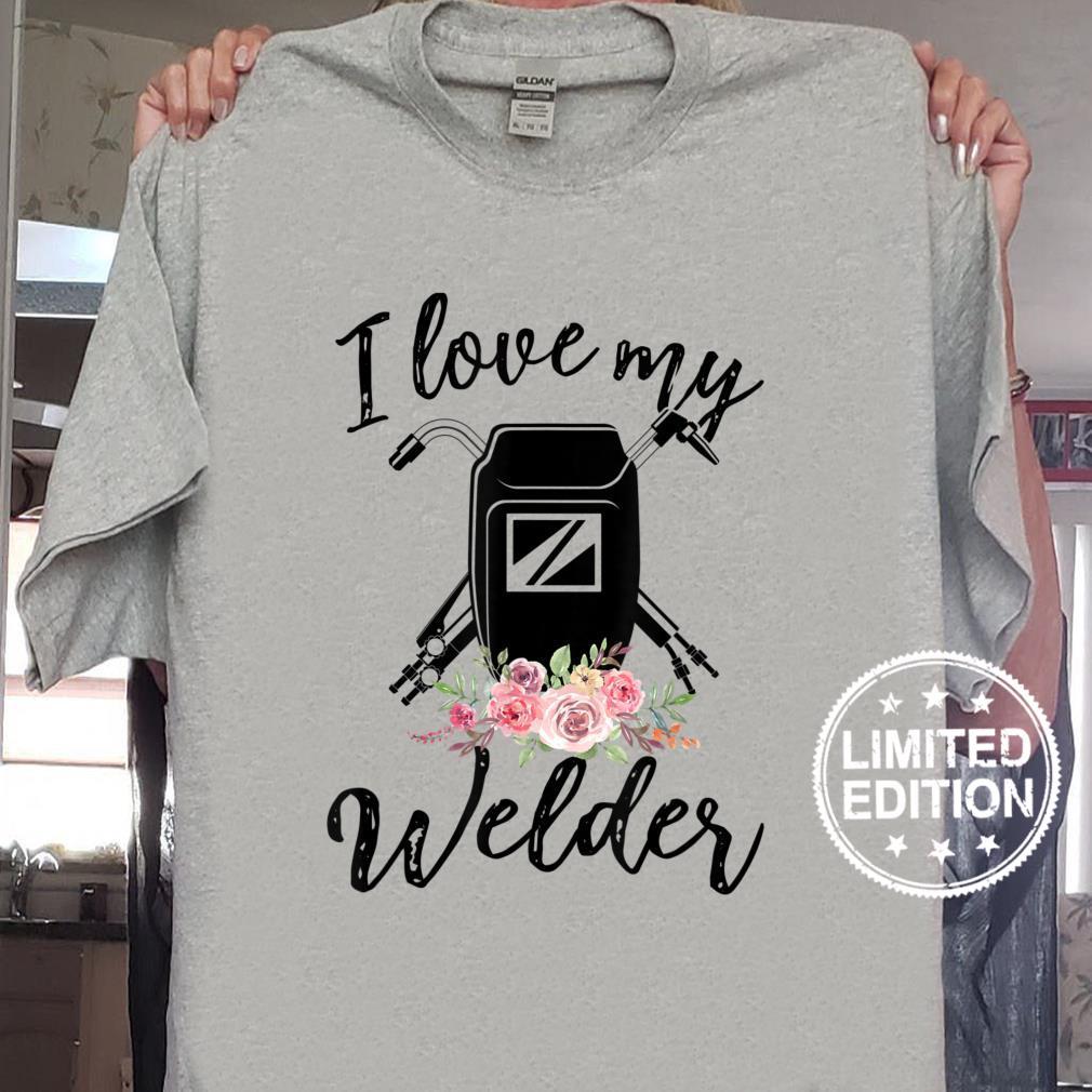 Womens I Love My Welder Floral Welder Wife Mother's Da Shirt