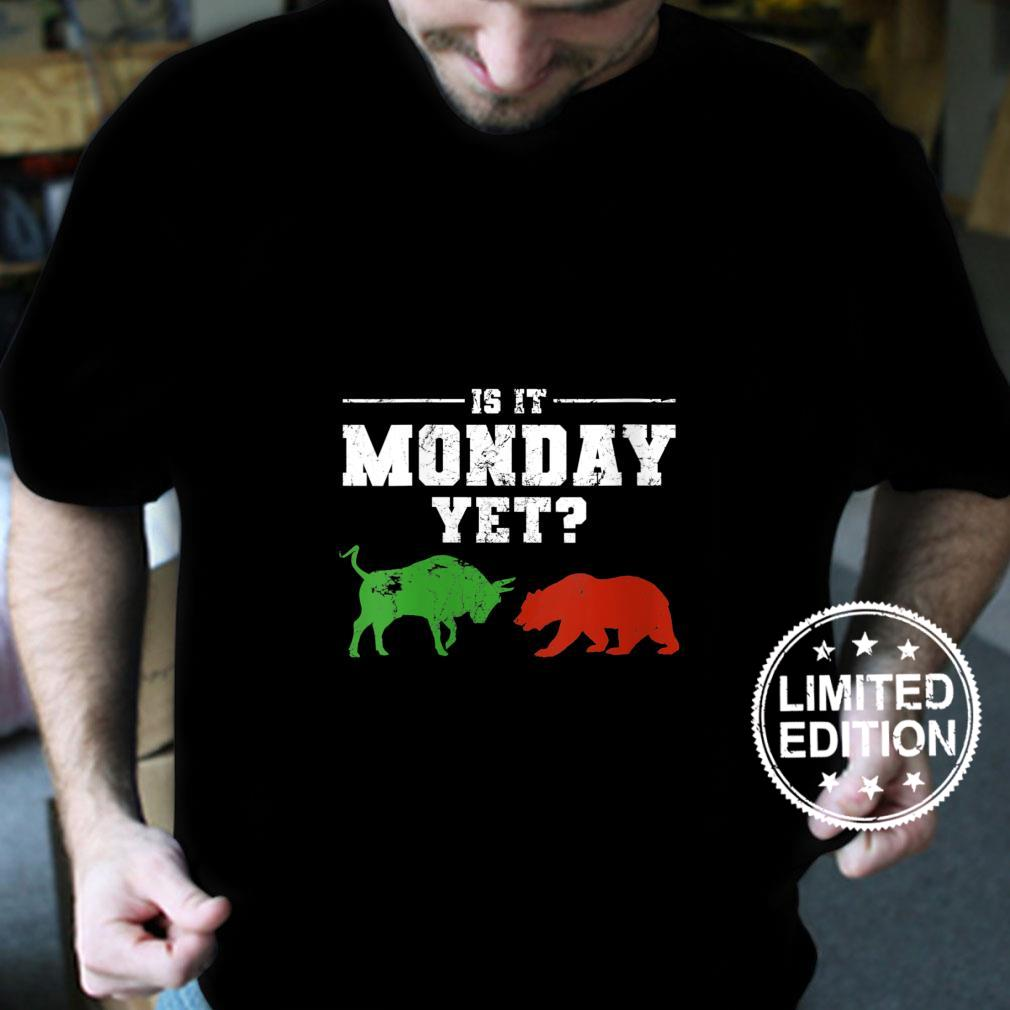 Womens Is It Monday Yet Stock Broker Market Trader Daytrader Shirt