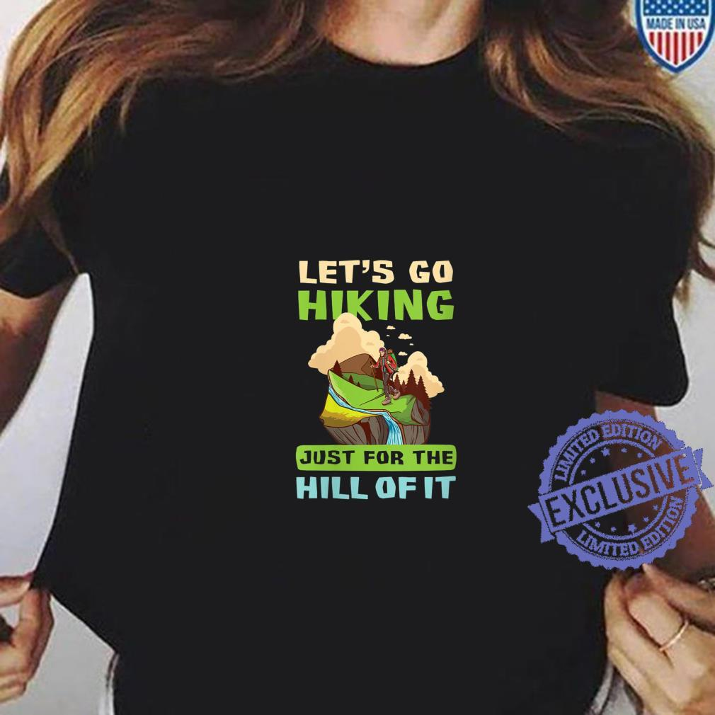 Womens Just For The Hill Of It Design Hiker Shirt ladies tee