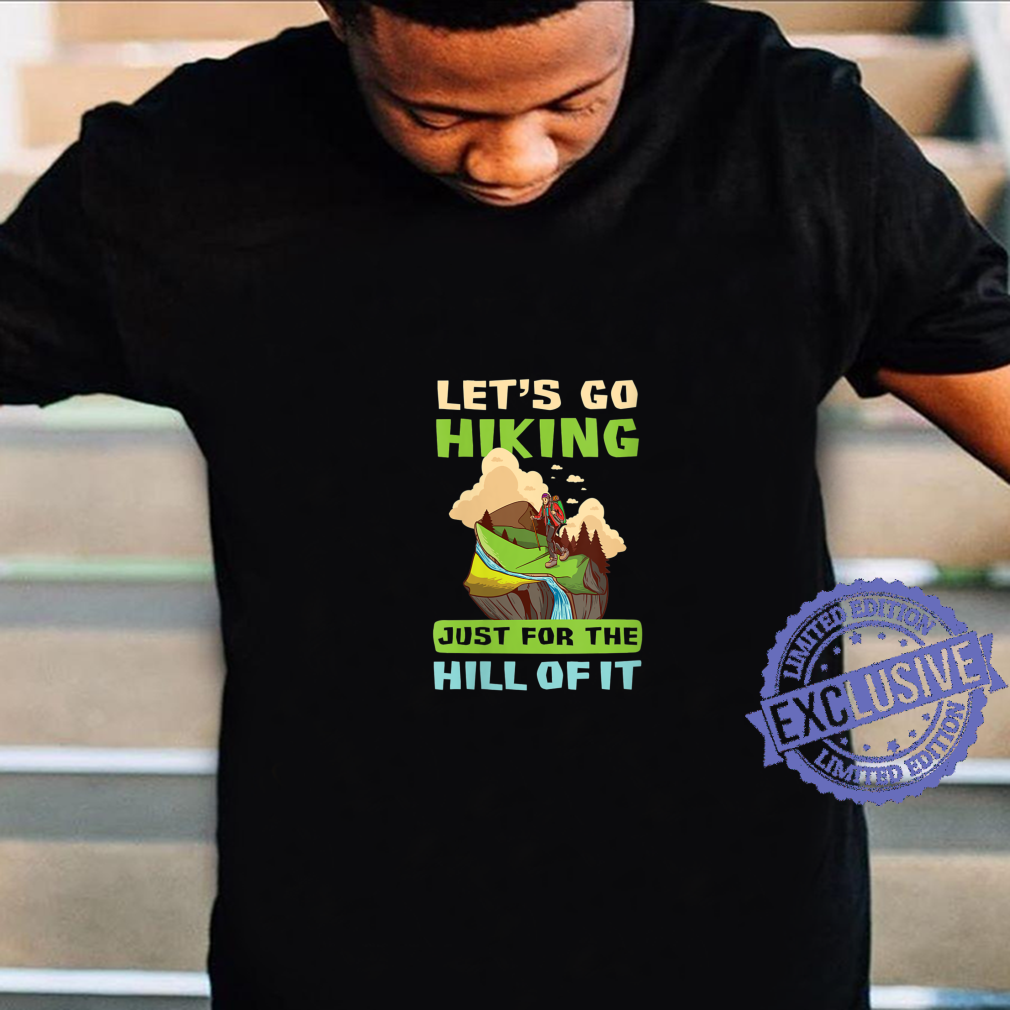Womens Just For The Hill Of It Design Hiker Shirt