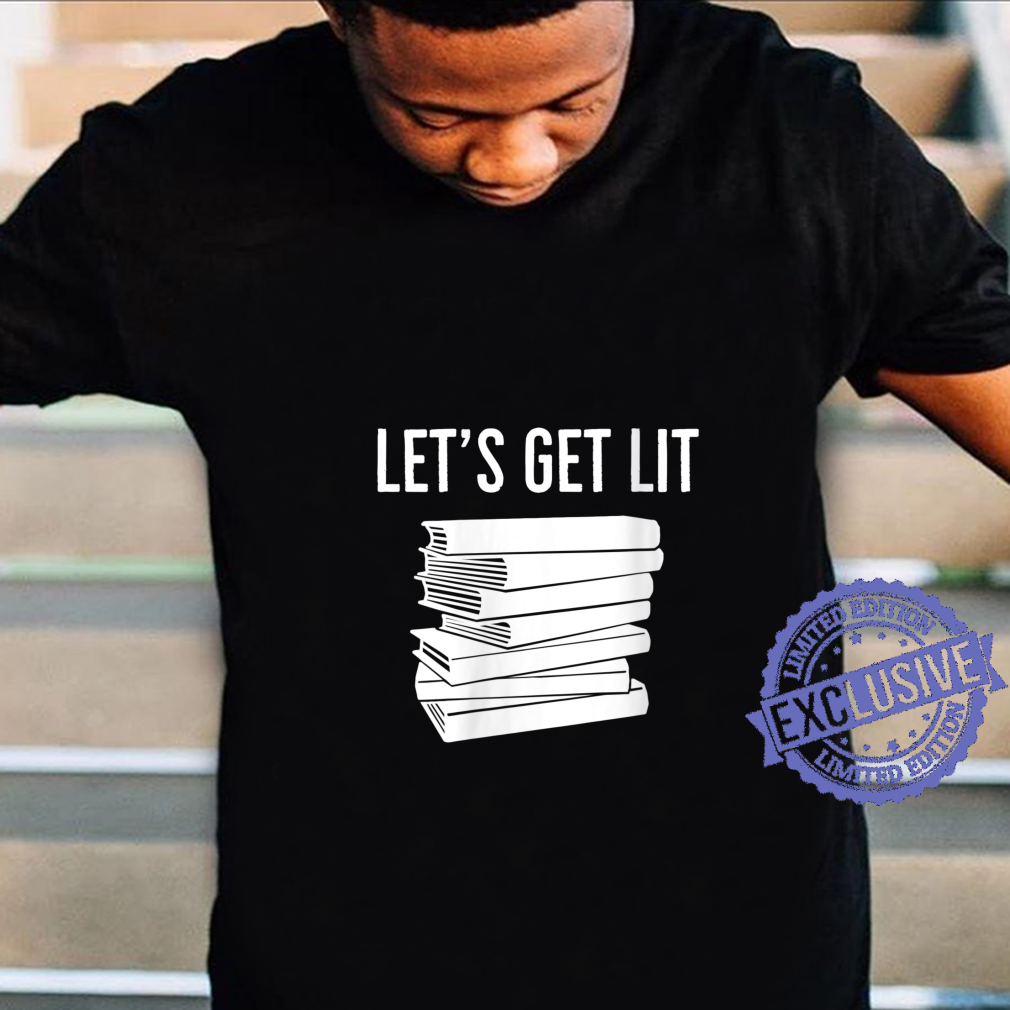 Womens Let's Get Lit Books Who Read to Get High Shirt