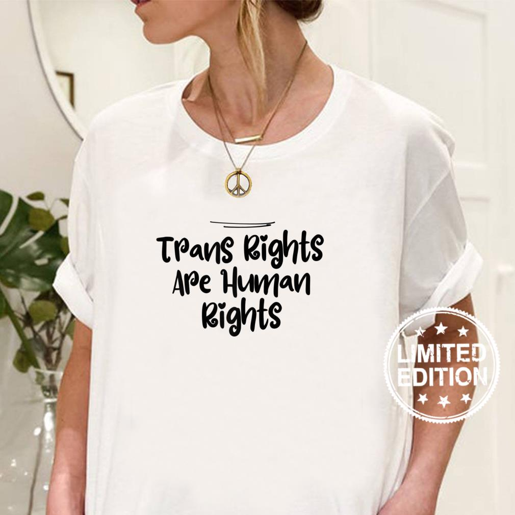 Womens Mom Trans Rights Are Human Rights Shirt