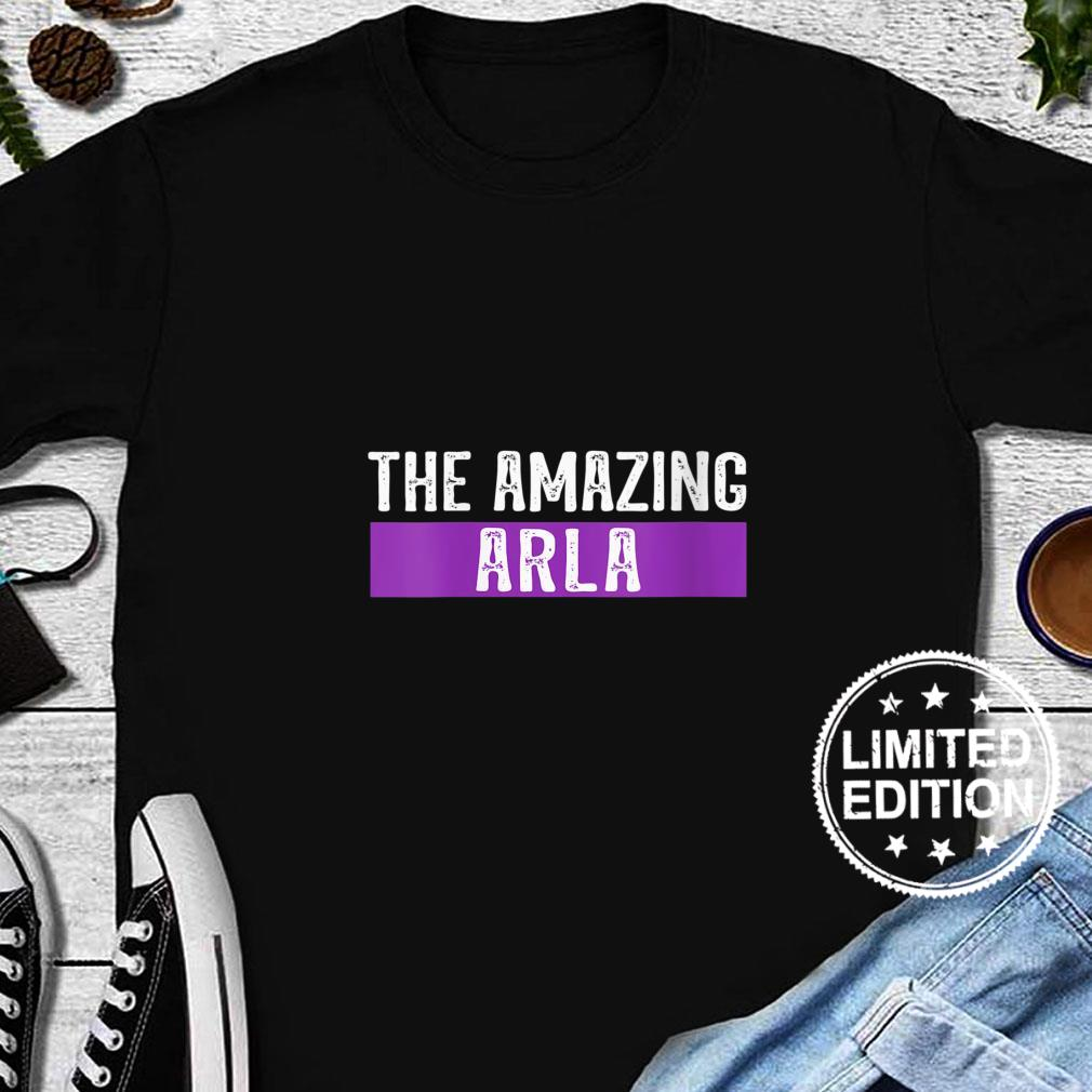 Womens The Amazing Arla First Name Birthday Shirt long sleeved