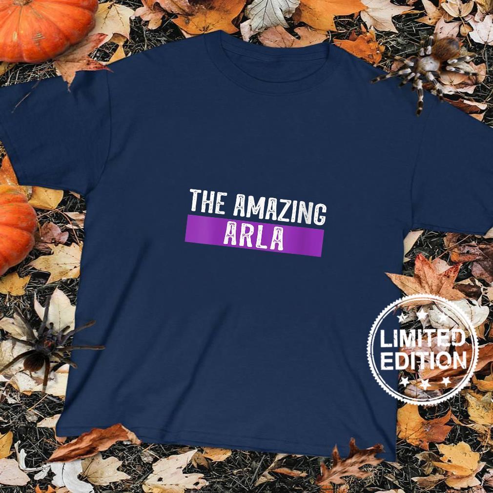 Womens The Amazing Arla First Name Birthday Shirt sweater