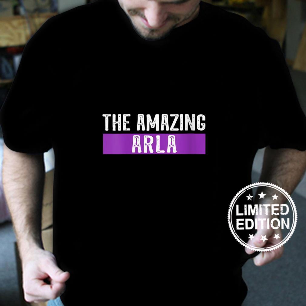 Womens The Amazing Arla First Name Birthday Shirt
