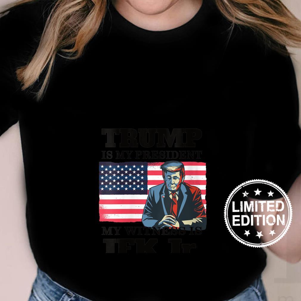 Womens Trump is my President Voted For Trump & JFK Jr. Shirt ladies tee
