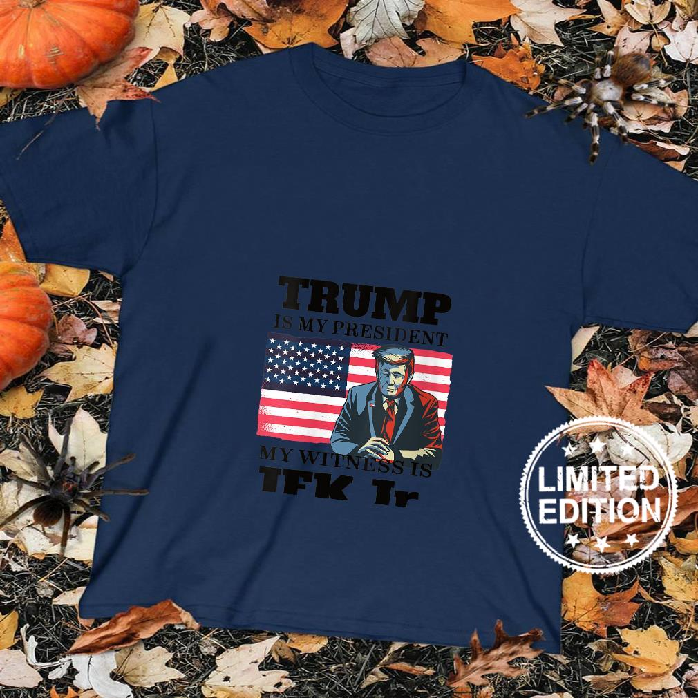 Womens Trump is my President Voted For Trump & JFK Jr. Shirt sweater