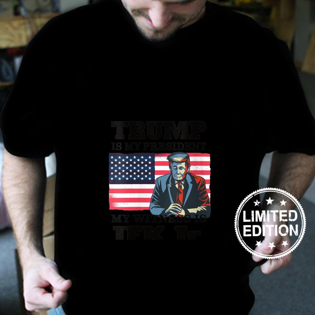 Womens Trump is my President Voted For Trump & JFK Jr. Shirt