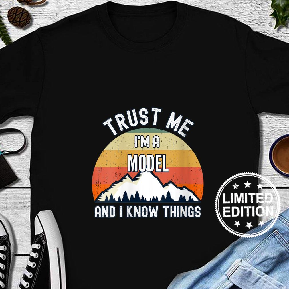 Womens Trust Me I'm a Model And I Know Things Shirt long sleeved