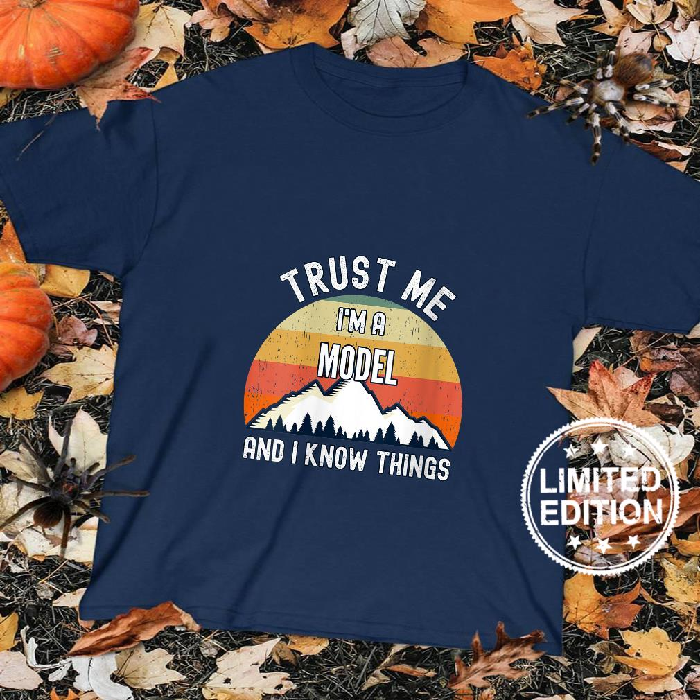 Womens Trust Me I'm a Model And I Know Things Shirt sweater