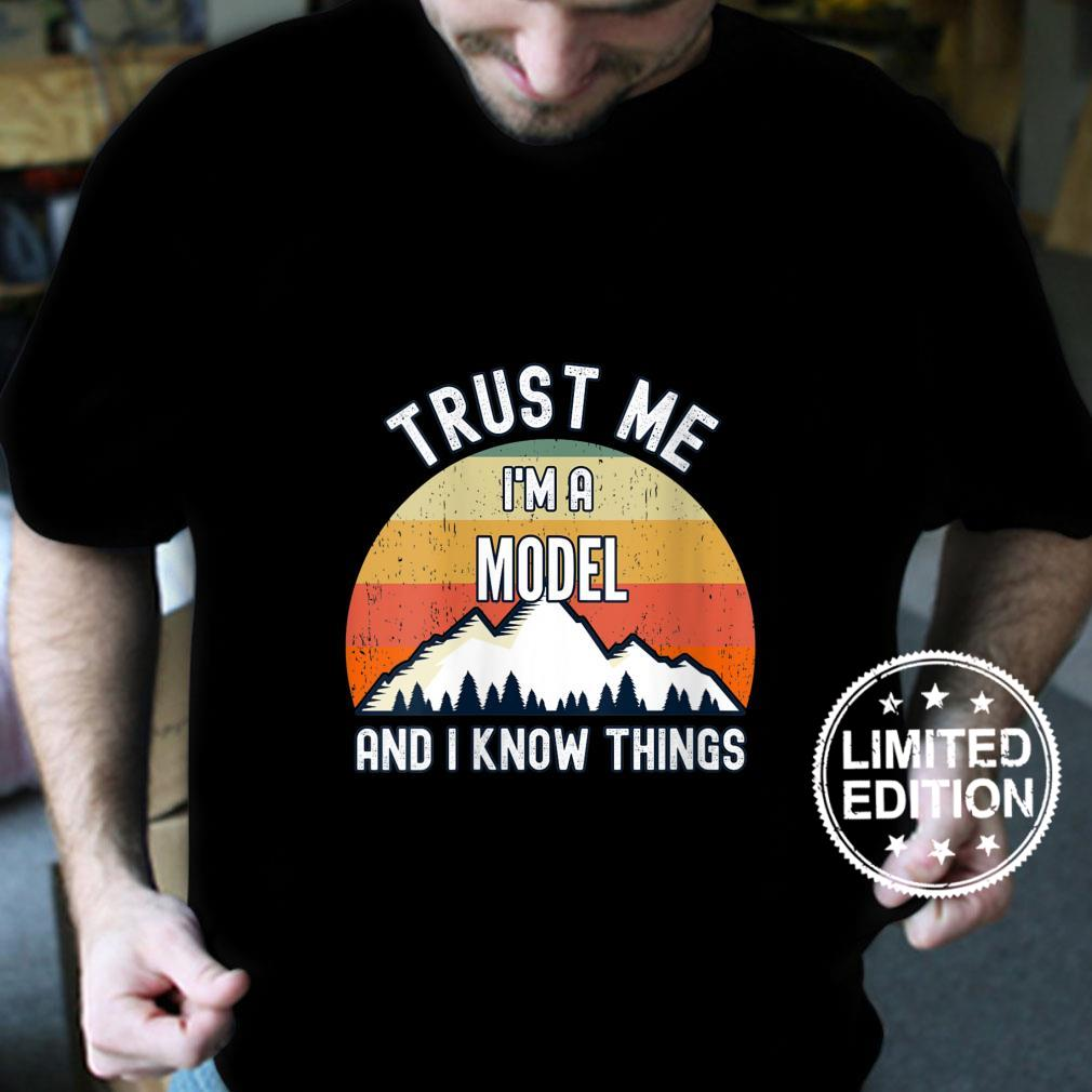 Womens Trust Me I'm a Model And I Know Things Shirt