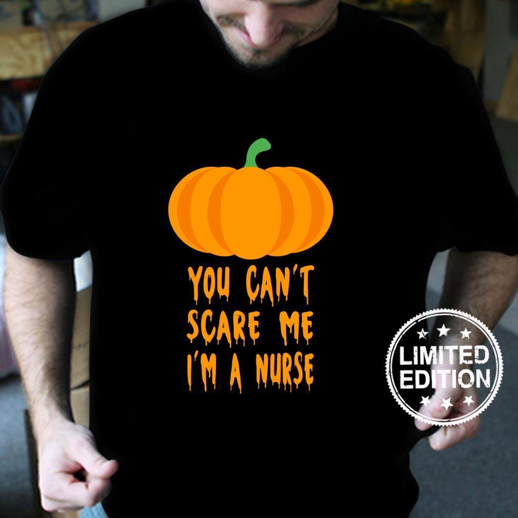 You Can't Scare Me I'm A Nurse Cute Halloween Fun Shirt