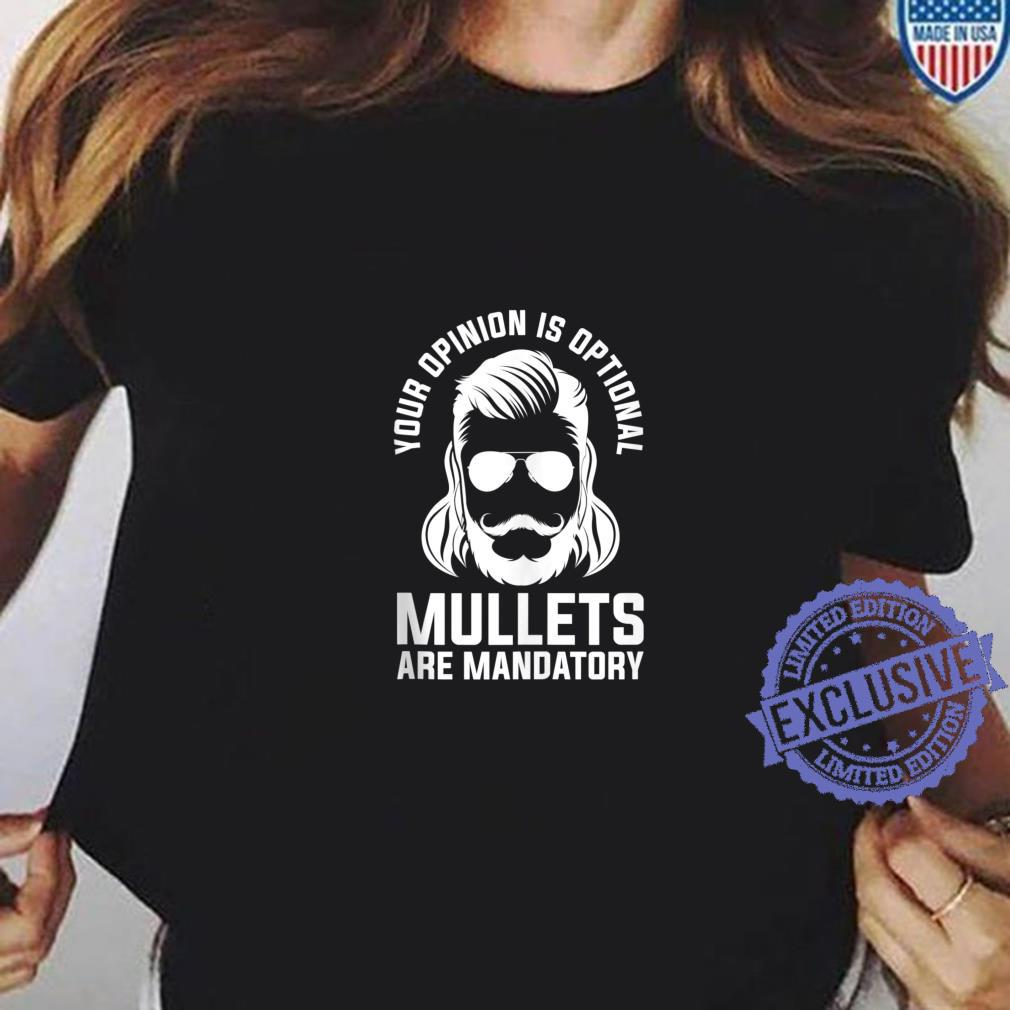 Your Opinion Is Optional Mullets Are Mandatory Redneck Shirt ladies tee
