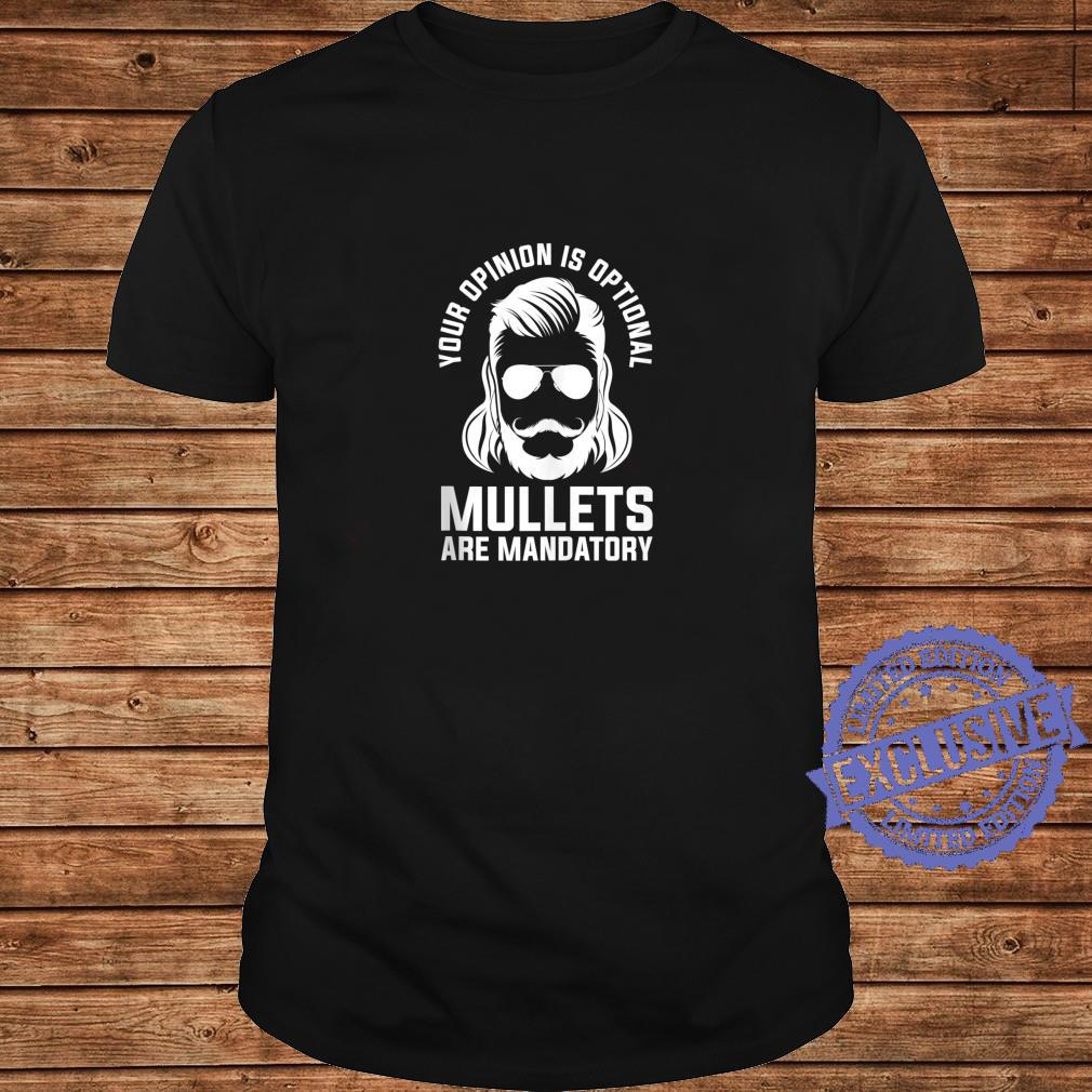 Your Opinion Is Optional Mullets Are Mandatory Redneck Shirt long sleeved