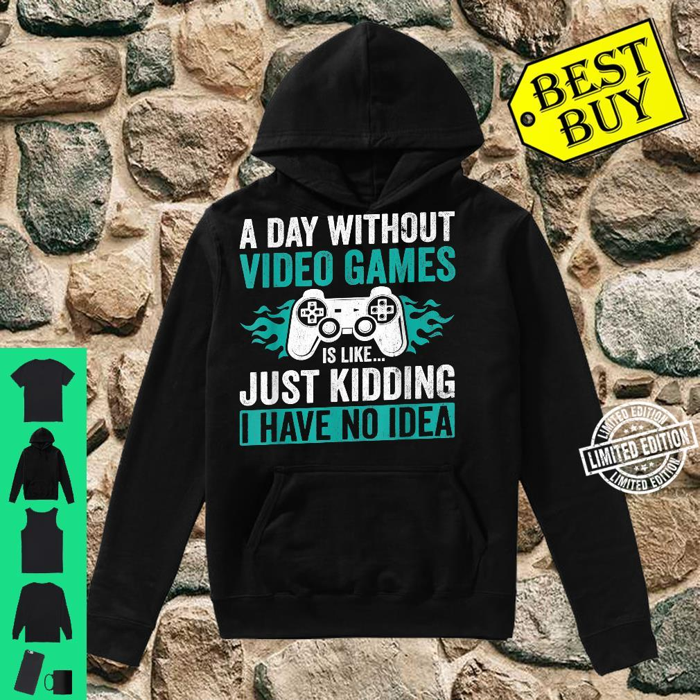 A Day Without Video Games Gamer Gaming Shirt hoodie