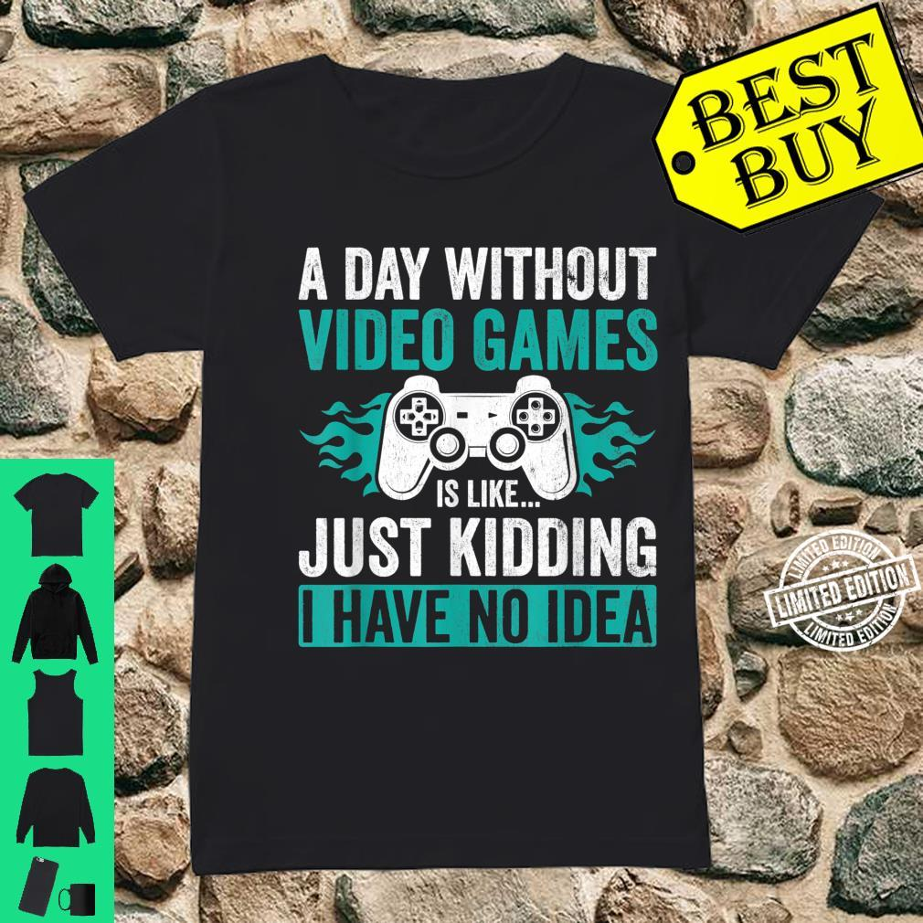 A Day Without Video Games Gamer Gaming Shirt ladies tee