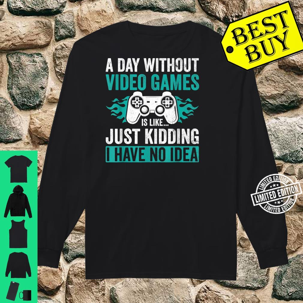 A Day Without Video Games Gamer Gaming Shirt long sleeved