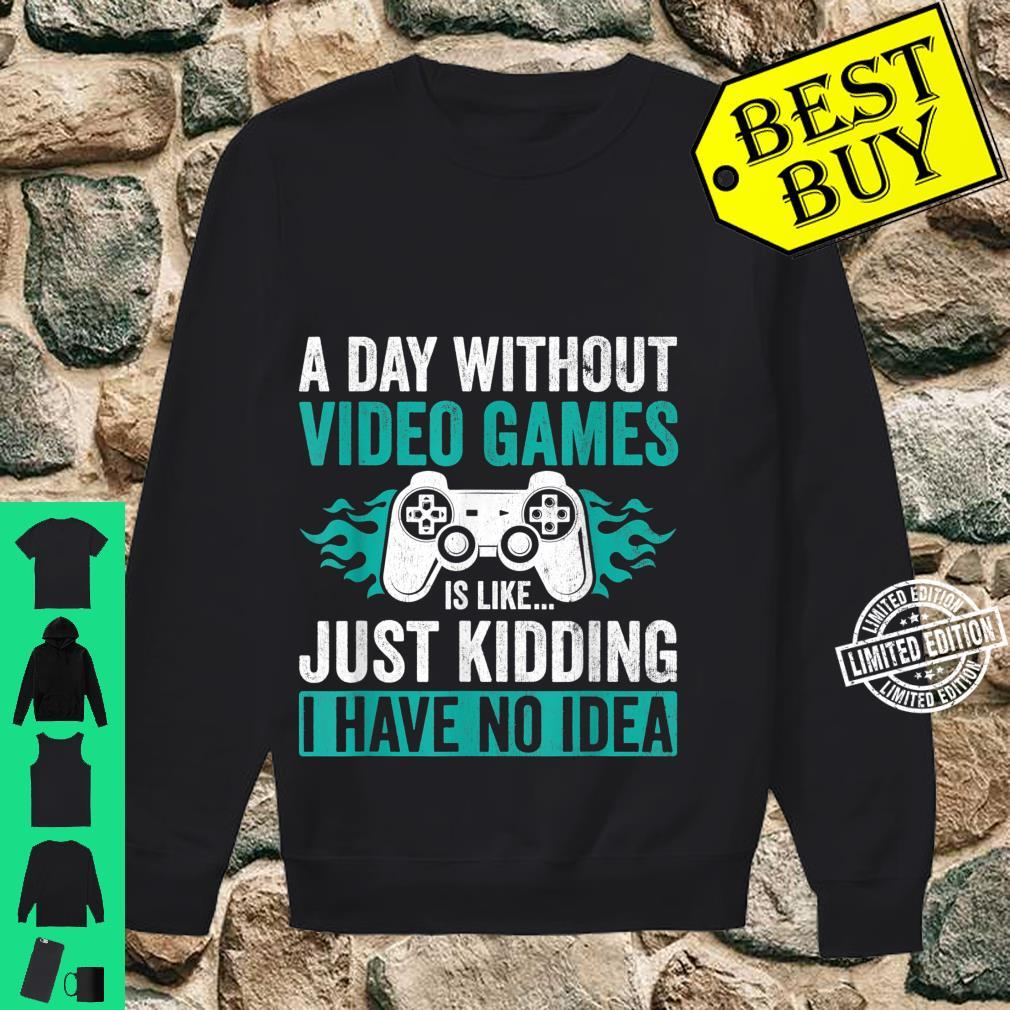 A Day Without Video Games Gamer Gaming Shirt sweater