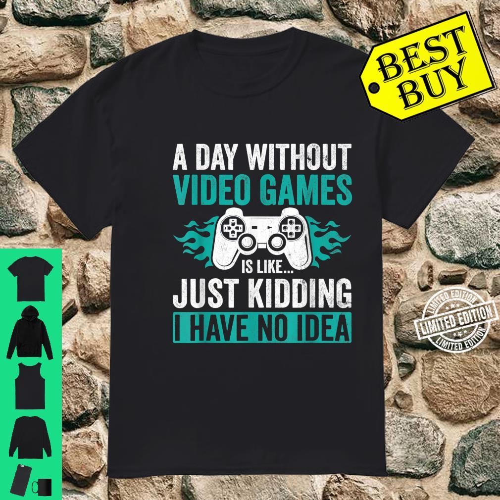 A Day Without Video Games Gamer Gaming Shirt