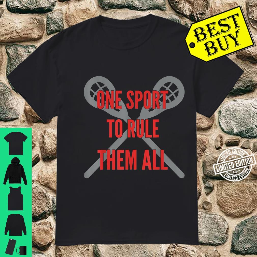 A Sport Rule Them All Lax Lacrosse Player Shirt