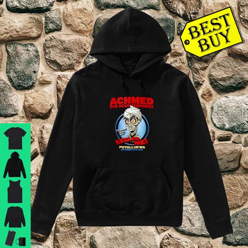 Achmed The Dead Terrorist Puyallup WA shirt hoodie