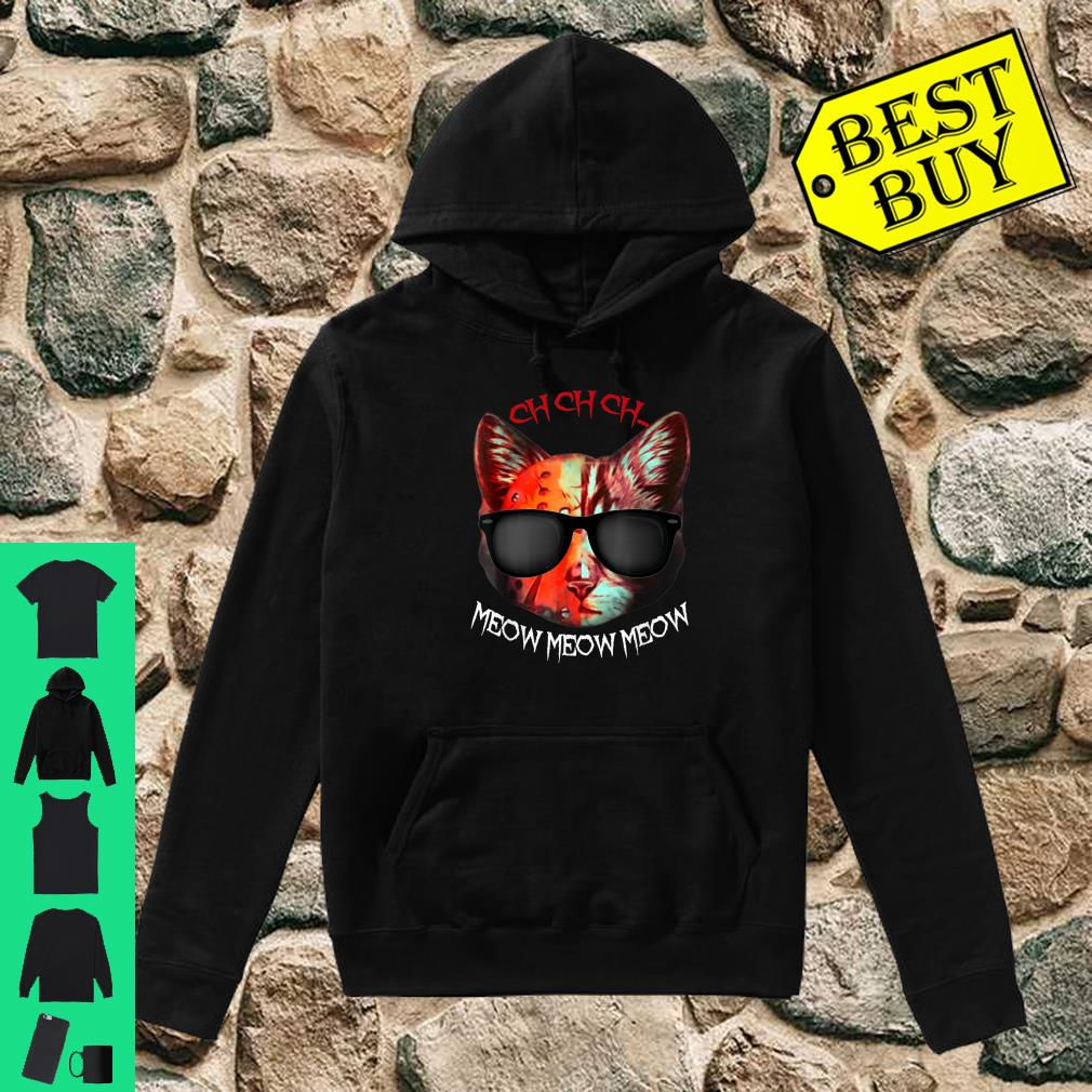 Ch Ch Ch Meow Meow Scary Halloween Cat Shirt hoodie