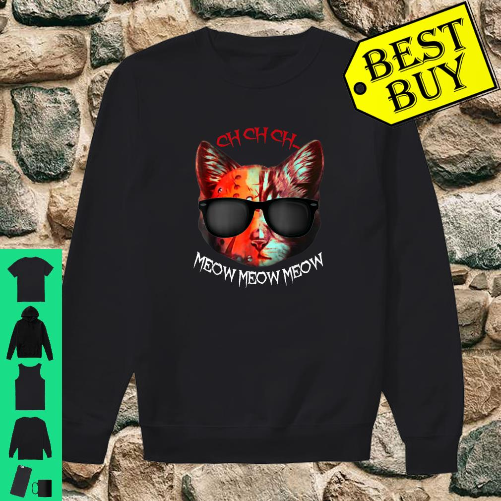 Ch Ch Ch Meow Meow Scary Halloween Cat Shirt sweater