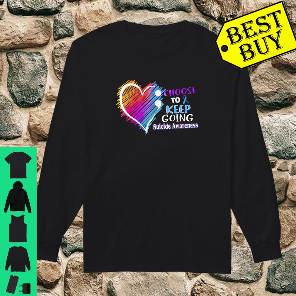 Choose To Keep Going Suicide Awareness Shirt long sleeved