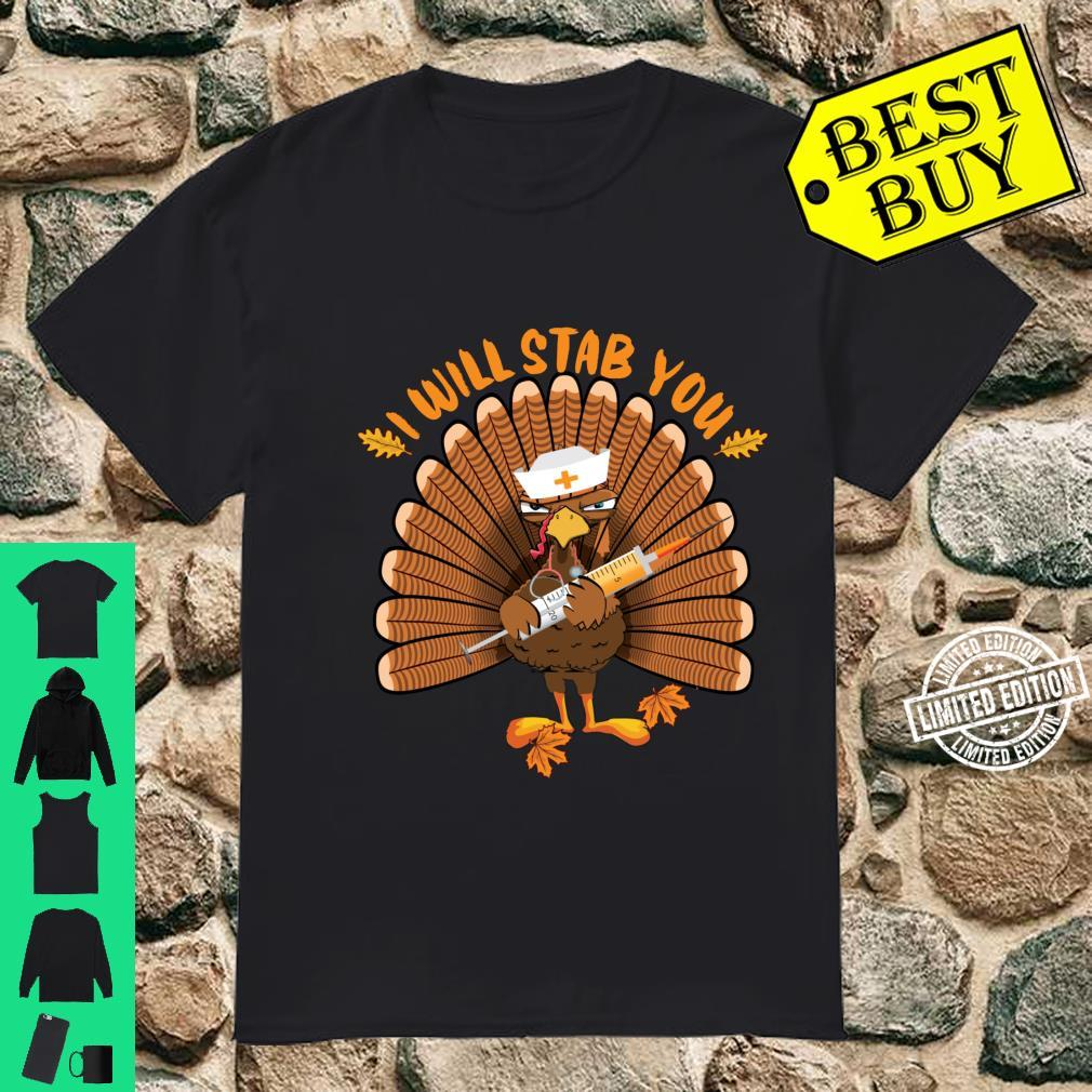 I'll stab you nurse thanksgiving turkey nursing Shirt