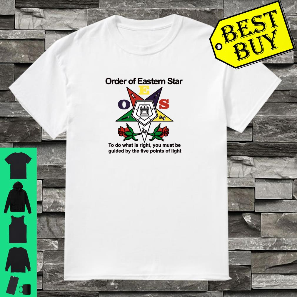 OES Order Of Eastern Star To Do What Is Right You Must Be Guided By The Five Shirt