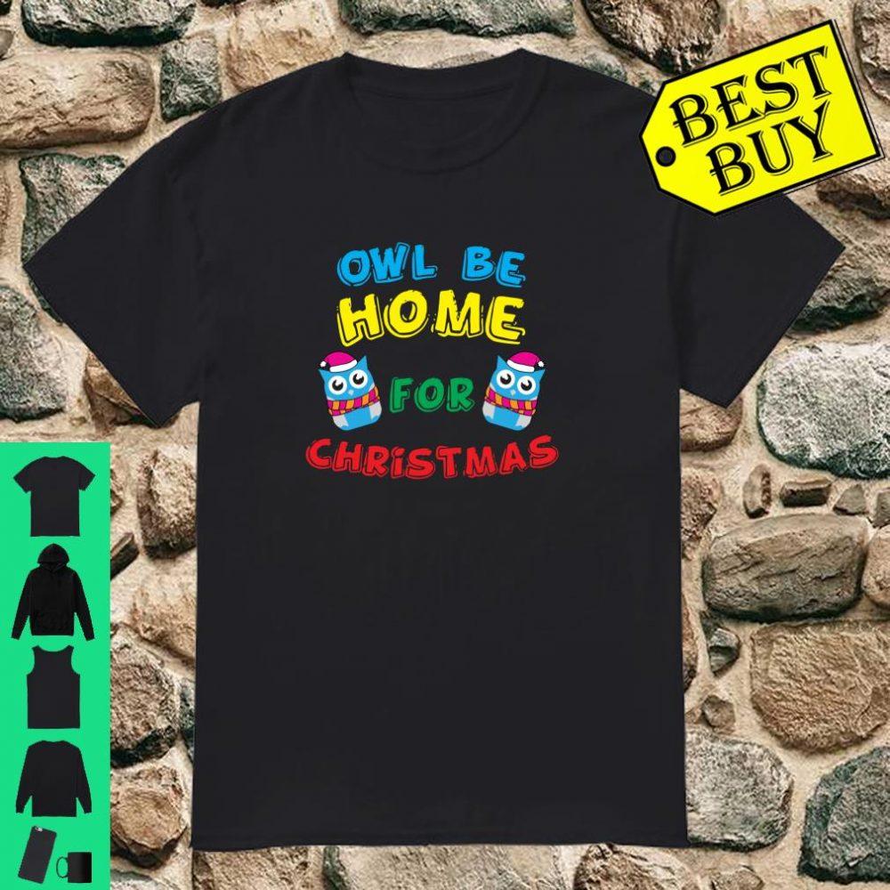 Owl Be Home For Christmas Shirt