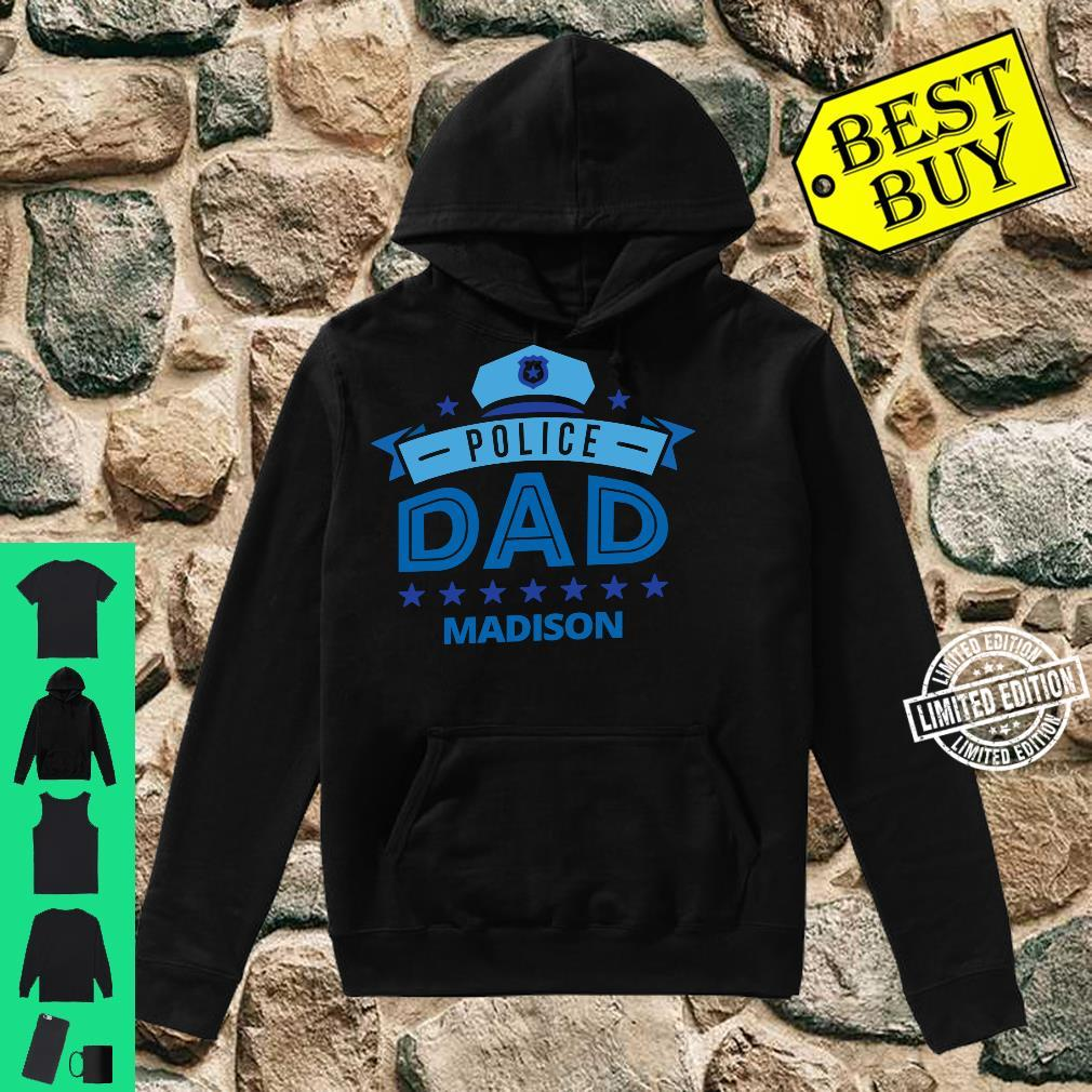Police Dad Madison Wisconsin for Father Shirt hoodie