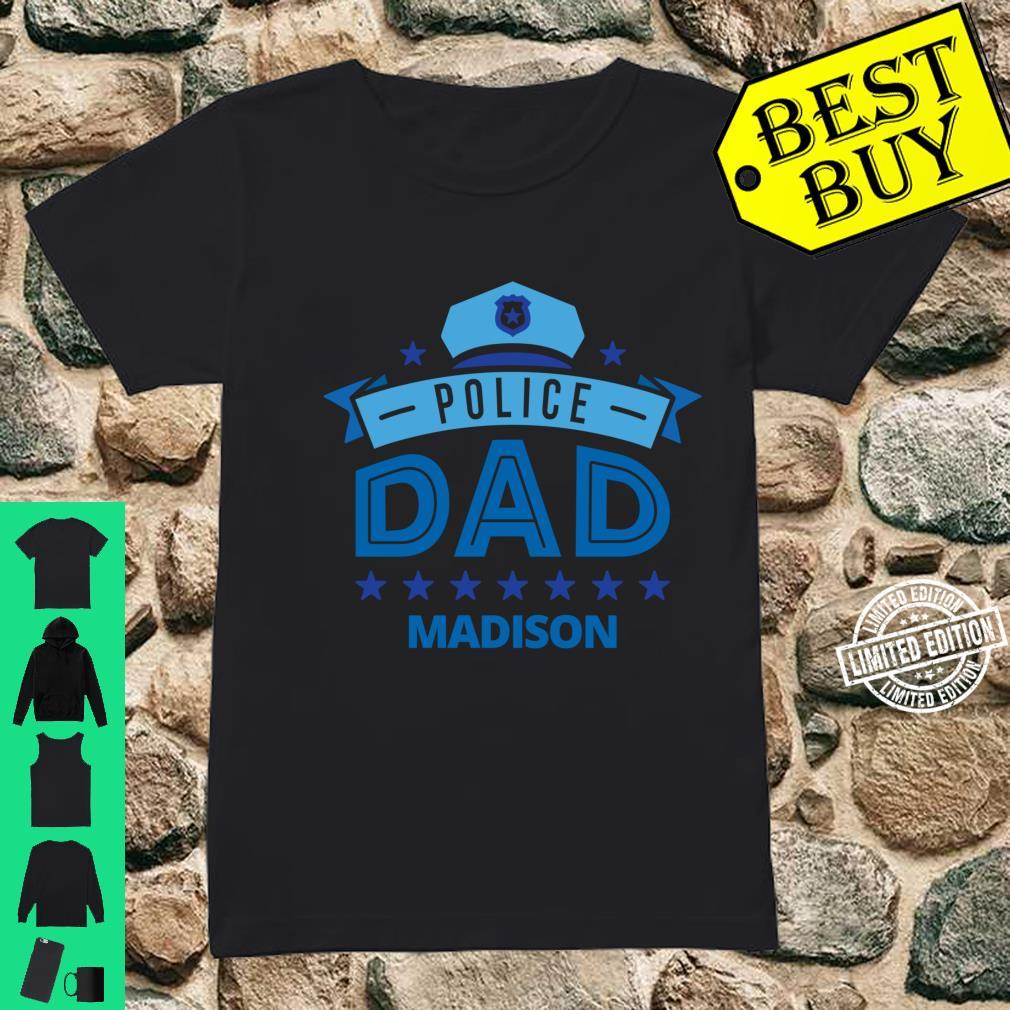 Police Dad Madison Wisconsin for Father Shirt ladies tee