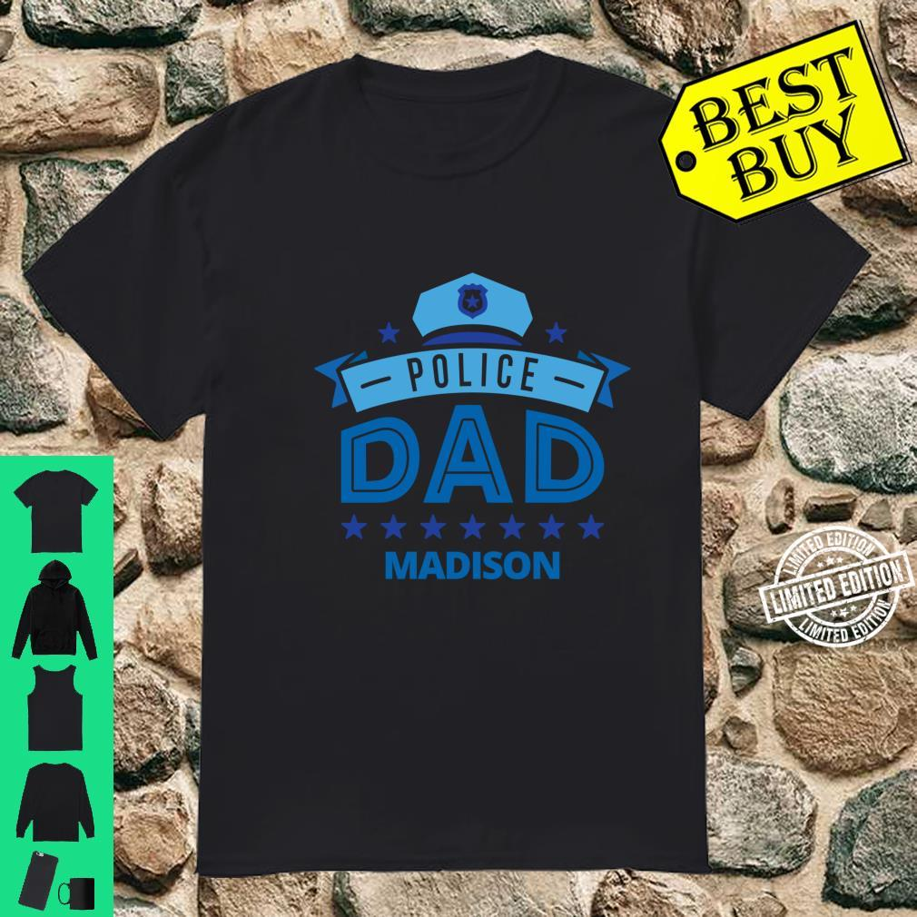Police Dad Madison Wisconsin for Father Shirt