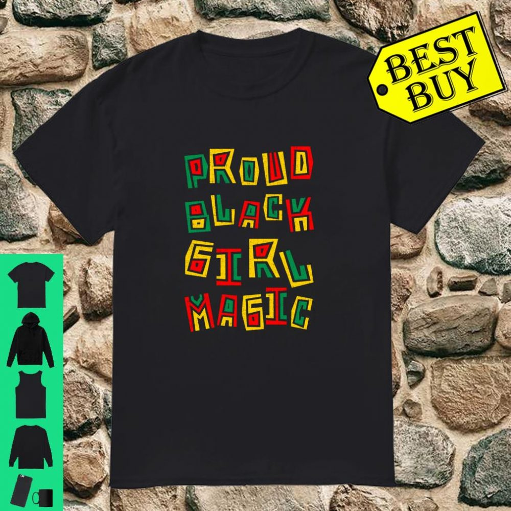 Proud Black Girl Magic History Month African Heritage shirt