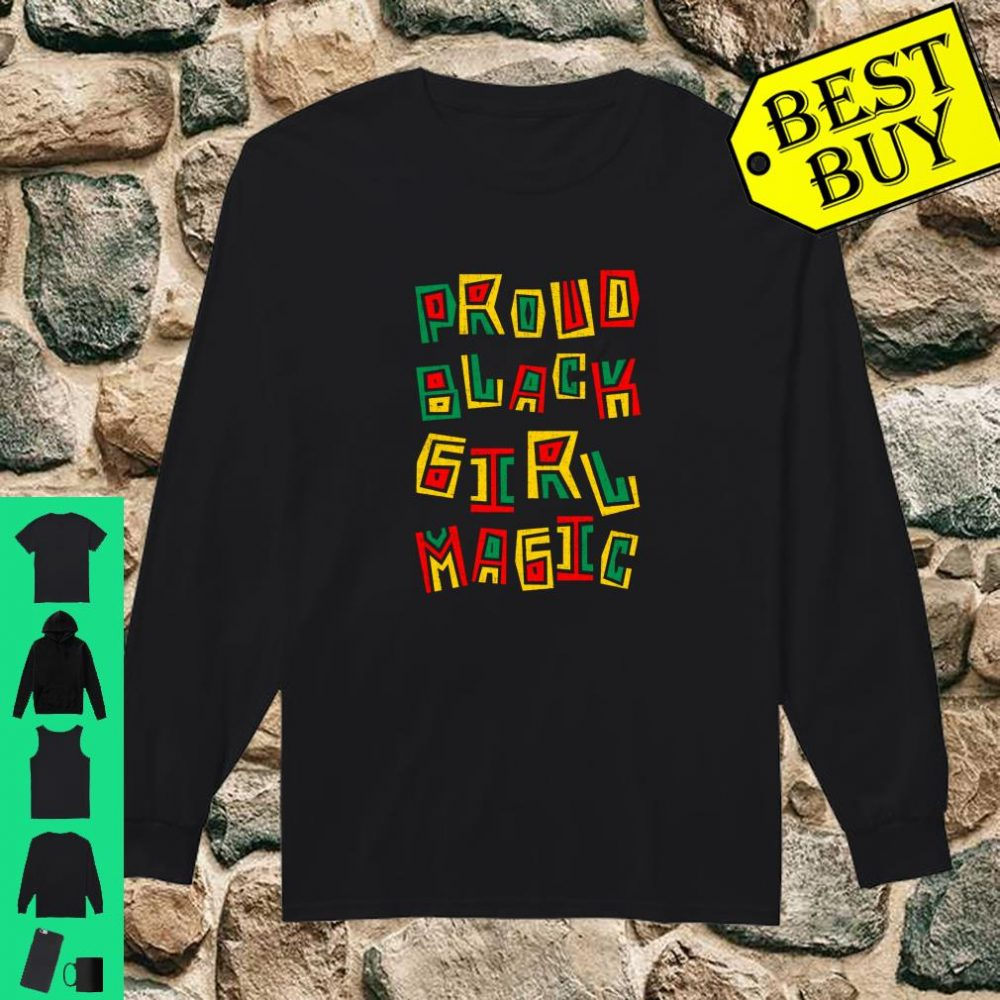 Proud Black Girl Magic History Month African Heritage shirt long sleeved