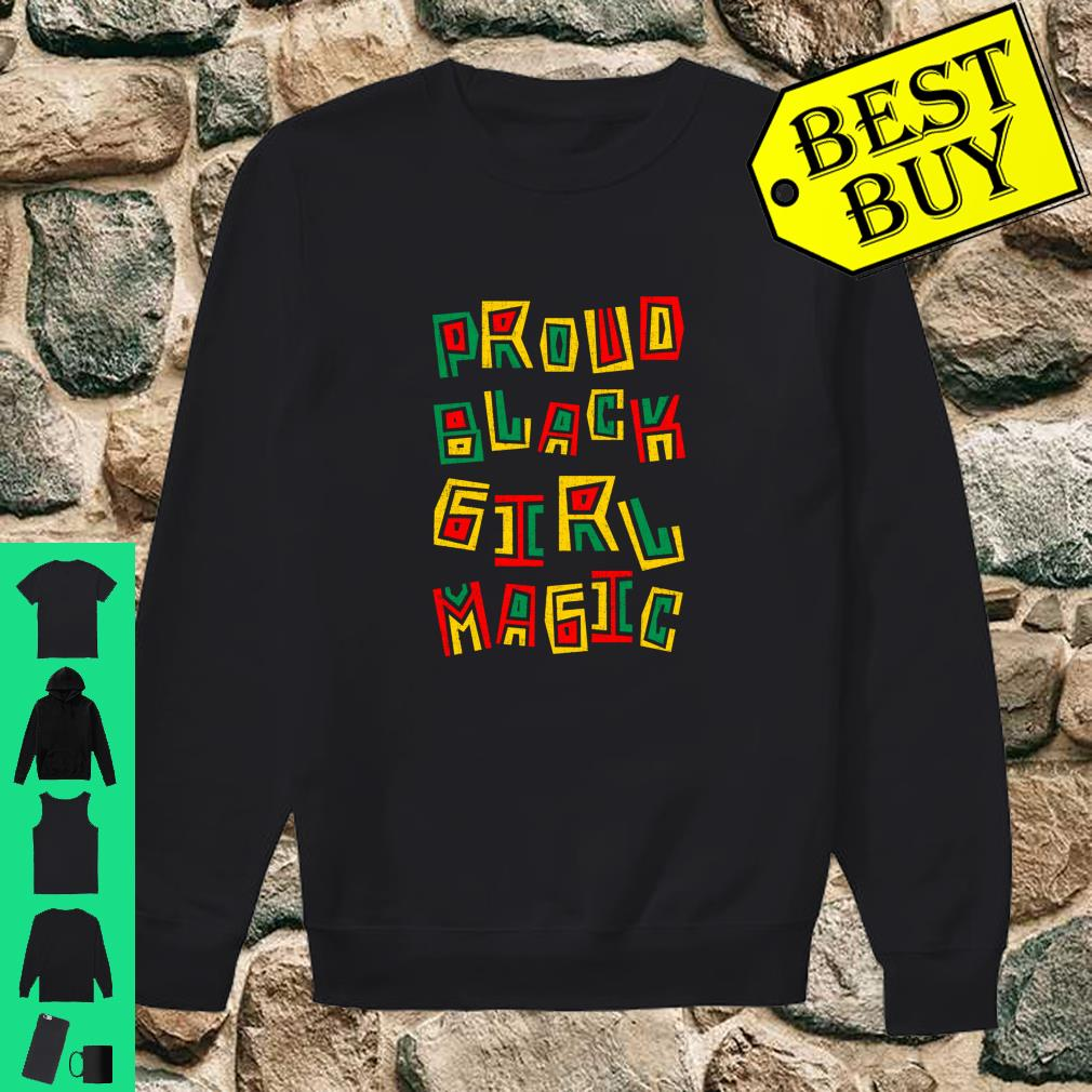 Proud Black Girl Magic History Month African Heritage shirt sweater