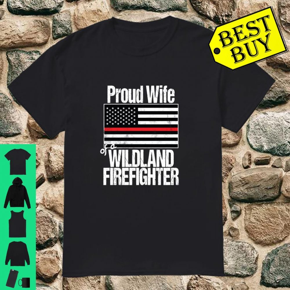 Proud Wife of a Wildland Firefighter Shirt