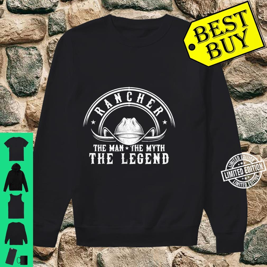 Rancher The Myth The Legend Cowboy Ranchers Shirt sweater