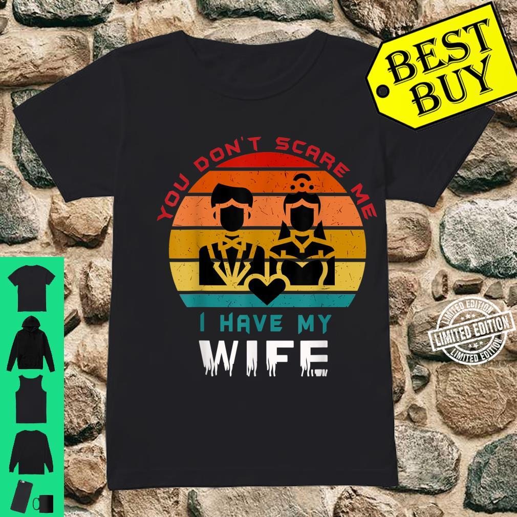 Retro Vintage You Don't Scare Me i Have My Wife Wedding Shirt ladies tee