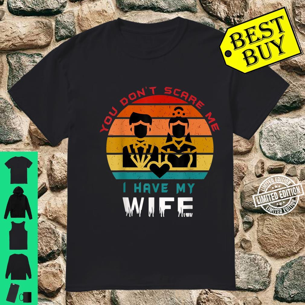 Retro Vintage You Don't Scare Me i Have My Wife Wedding Shirt