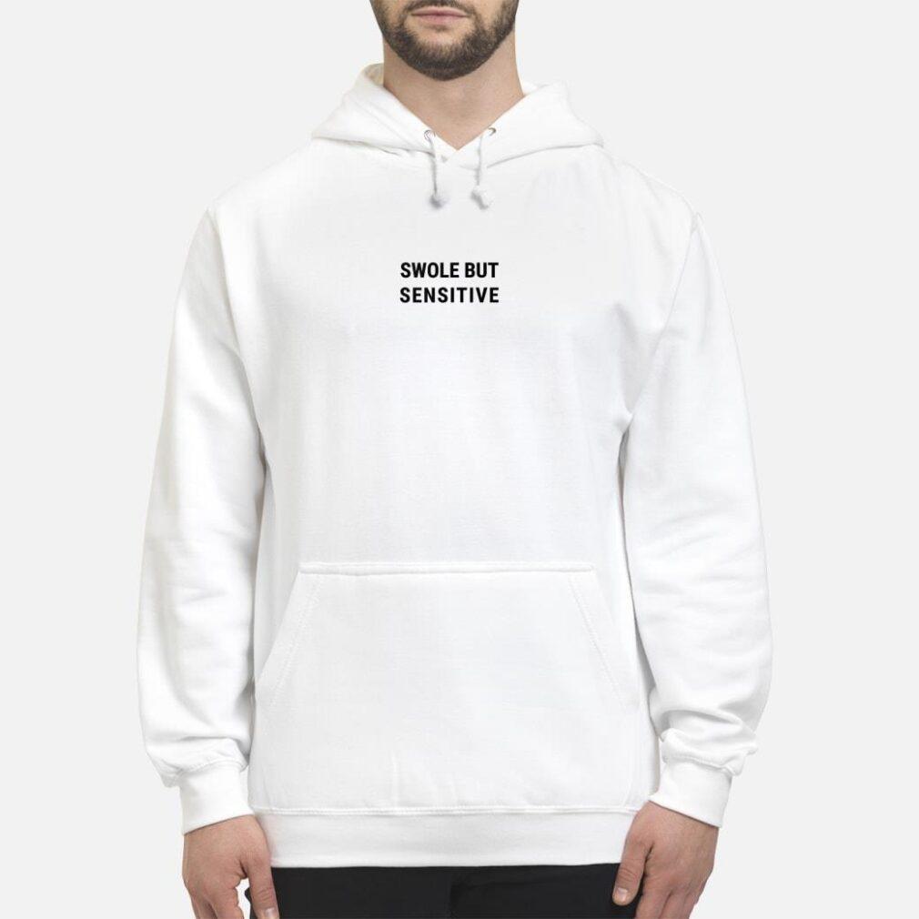 SWOLE BUT SENSITIVE Gym shirt hoodie