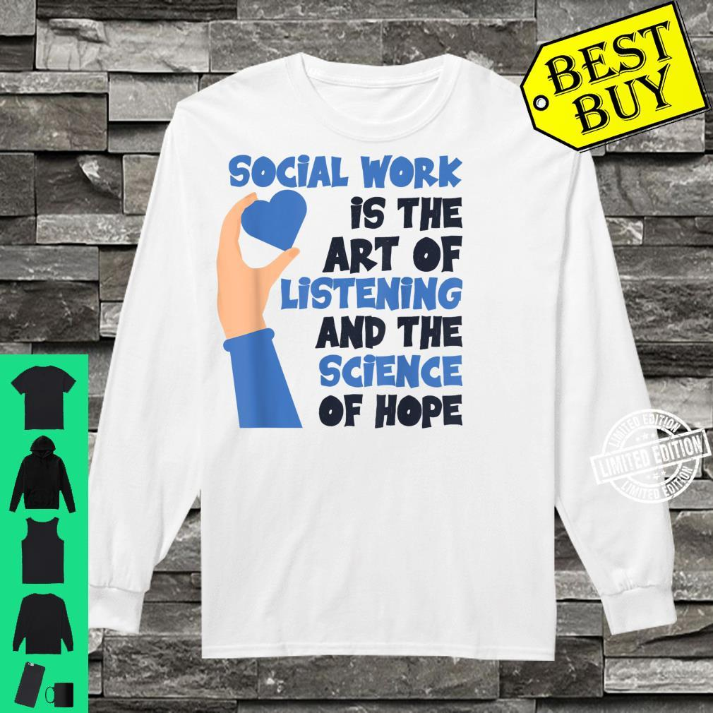 School Social Worker Listening And The Science Of Hope Shirt long sleeved