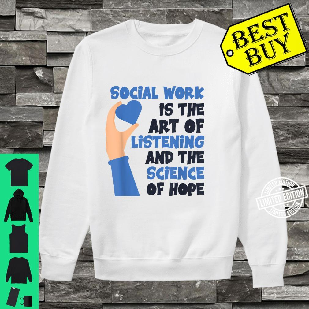 School Social Worker Listening And The Science Of Hope Shirt sweater